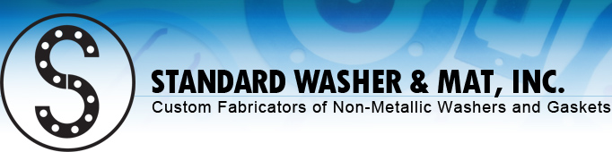 Standard Washer & Mat, Inc. | Custom Fabricators of Non-Metallic Washers and Gaskets